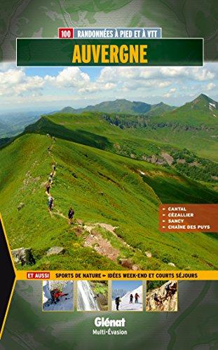 Auvergne: 100 balades et randonnées à pied et à VTT