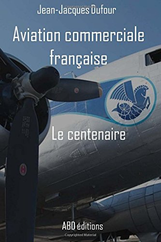 Aviation commerciale française - Le centenaire