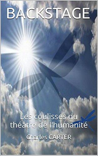 BACKSTAGE (Expériences de mort imminente): Les coulisses du théatre de l'humanité