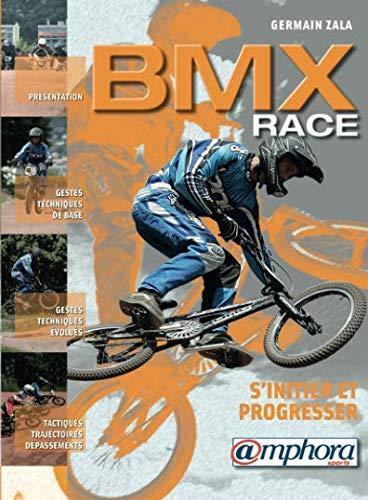 BMX Race (French Edition): S'initier et progresser