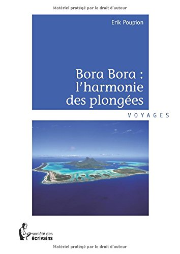 BORA BORA : L'HARMONIE DES PLONGEES
