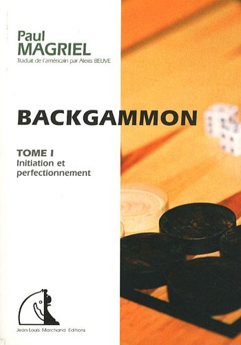 Backgammon : Tome 1, Initiation et perfectionnement