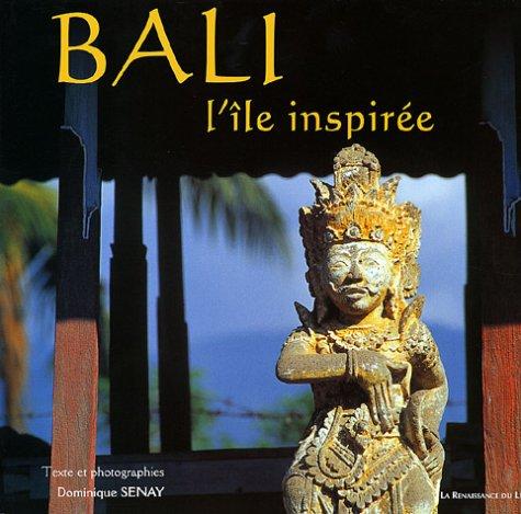Bali, l'île inspirée