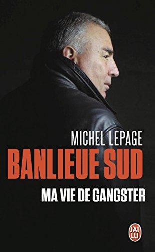 Banlieue sud : Ma vie de gangster