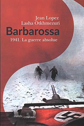 Barbarossa: 1941 - La guerre absolue