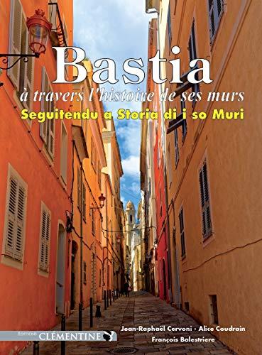 Bastia à travers l'histoire de ses murs