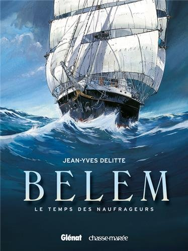 Belem - Tome 01: Le Temps des naufrageurs