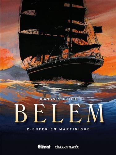Belem - Tome 02: Enfer en Martinique