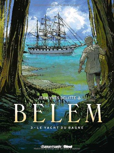 Belem - Tome 03: Le yacht du bagne