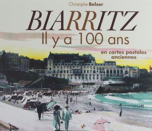 Biarritz : Il y a 100 ans en cartes postales anciennes