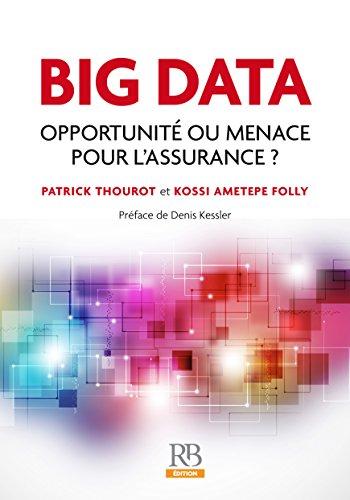 Big Data - Opportunité ou menace pour l'Assurance ? (Hors collection)