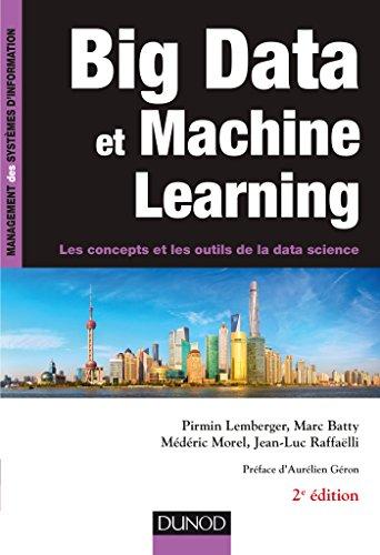 Big Data et Machine Learning - 2e éd. - Les concepts et les outils de la data science: Les concepts et les outils de la…