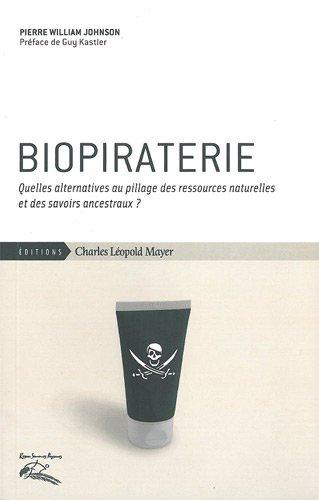 Biopiraterie : Quelles alternatives au pillage des ressources naturelles et des savoirs ancestraux ?