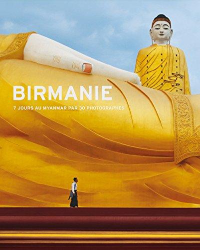 Birmanie, 7 jours au Myanmar par 30 photographies