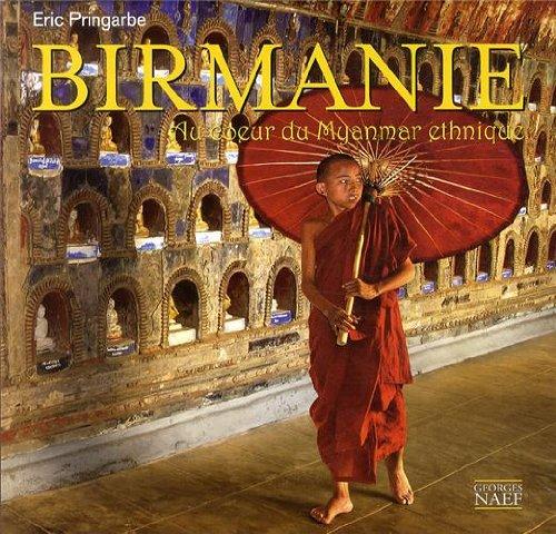 Birmanie : Au coeur du Myanmar éthnique