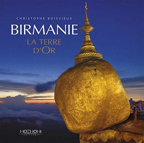 Birmanie - La terre d'Or