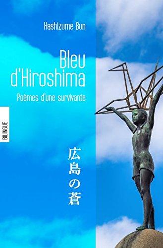 Bleu d'Hiroshima : Poèmes d'une survivante