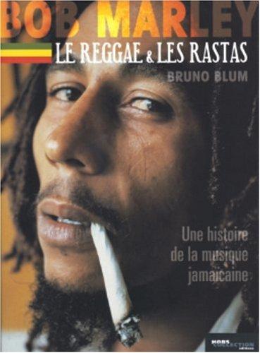 Bob Marley, le reggae, les rastas