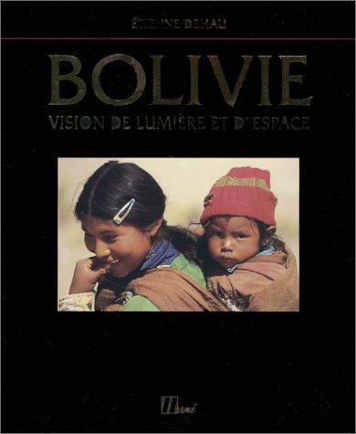 Bolivie : Vision de lumière et d'espace