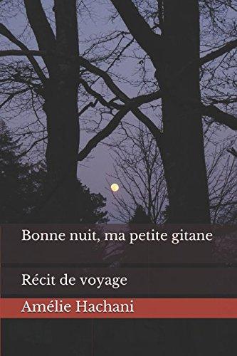 Bonne nuit, ma petite gitane: Récit de voyage