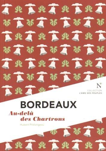 Bordeaux : Au-delà des Chartrons