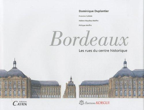 Bordeaux : Les rues du centre historique