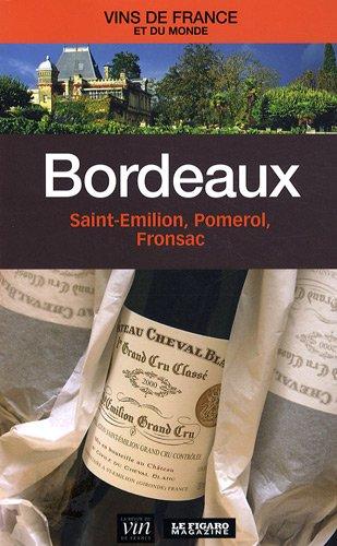 Bordeaux : Saint-Emilion, Pomerol, Fronsac