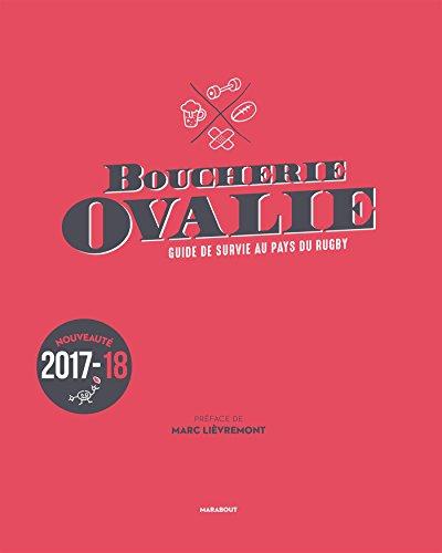 Boucherie Ovalie, Guide de survie au pays du rugby: Guide de survie au pays du rugby