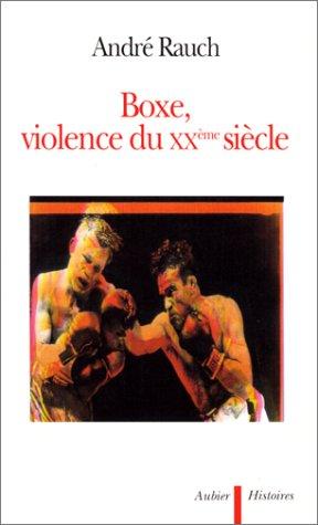 Boxe, violence du XXe siècle