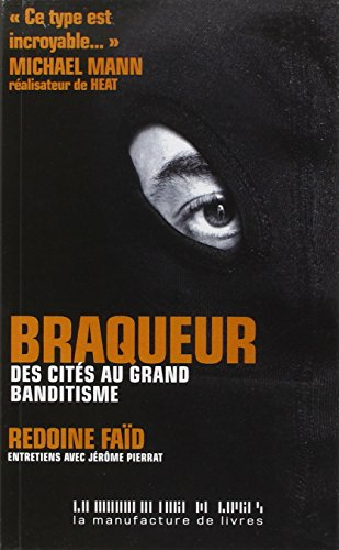 Braqueur : Des cités au grand banditisme