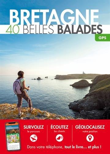 Bretagne : 40 belles balades