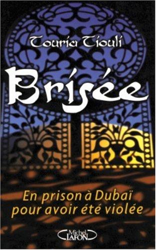 Brisée : En prison à Dubai pour avoir été violée