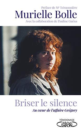 Briser le silence - Au coeur de l'affaire Grégory