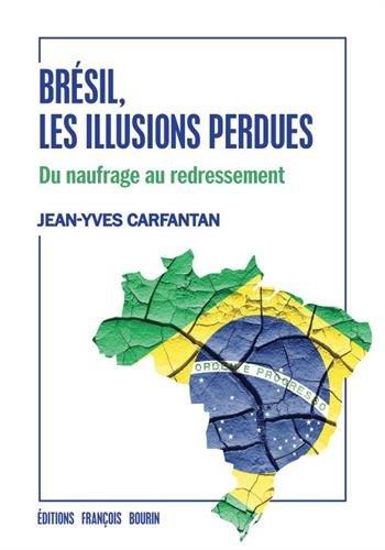 Brésil, les illusions perdues : Du naufrage au redressement