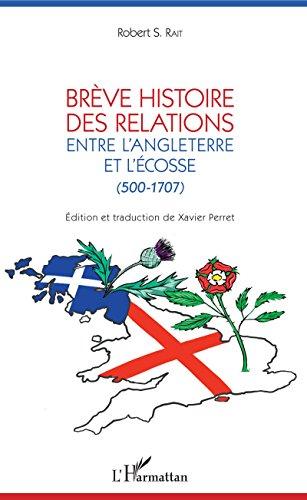 Brève histoire des relations entre l'Angleterre et l'Écosse: (500-1707)