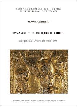 Byzance et les reliques du Christ