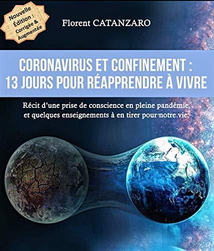CORONAVIRUS ET CONFINEMENT : 13 jours pour réapprendre à vivre