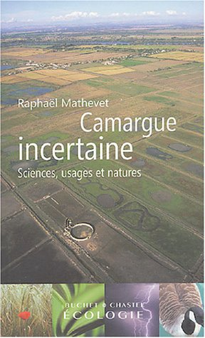 Camargue incertaine : Sciences, usages et natures