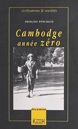 Cambodge : Année zéro (Civilisations & sociétés)