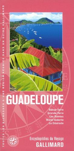 Caraïbes:Guadeloupe: Basse-Terre, Grande-Terre, les Saintes, Marie-Galante, la Désirade