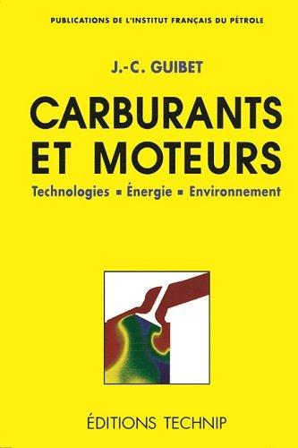 Carburants et moteurs, tome 1. Technologies. Energie. Environnement