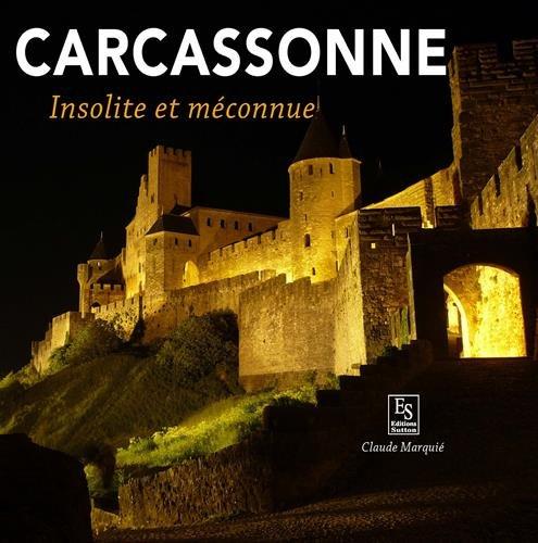 Carcassonne - Insolite et méconnue