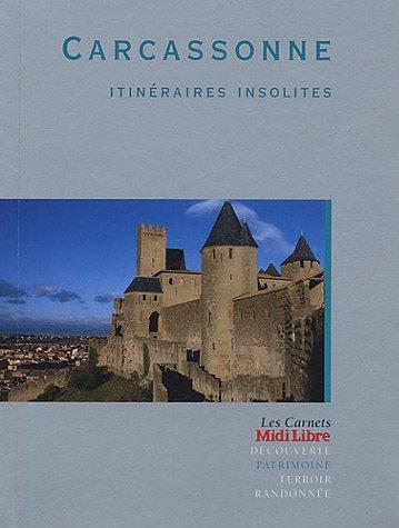 Carcassonne : Itinéraires insolites