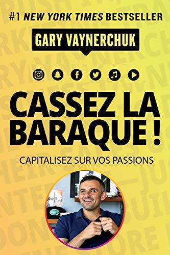 Cassez la baraque !: Capitalisez sur vos passions (VILLAGE MONDIAL)