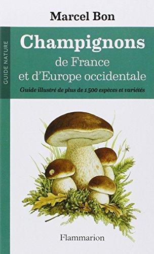 Champignons de France et d'Europe occidentale: Guide illustré de plus de 15000 espèces et variétés