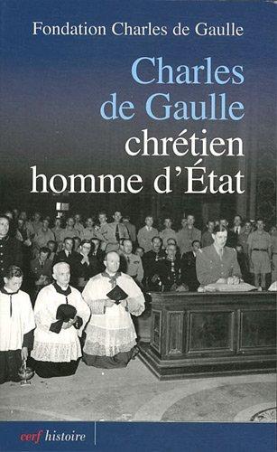 Charles de Gaulle–; Chrétien, homme d'Etat