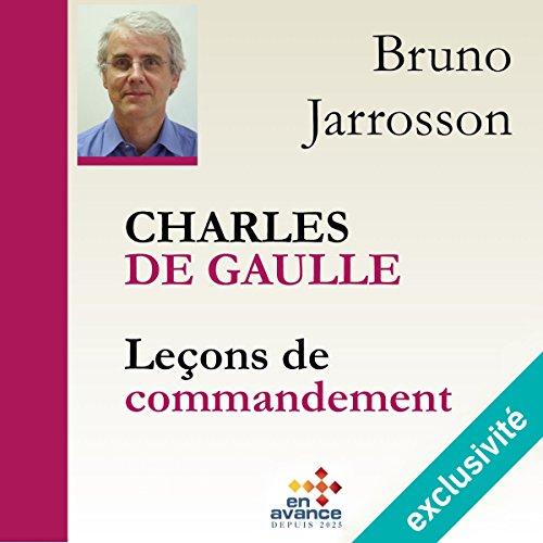 Charles de Gaulle. Leçons de commandement