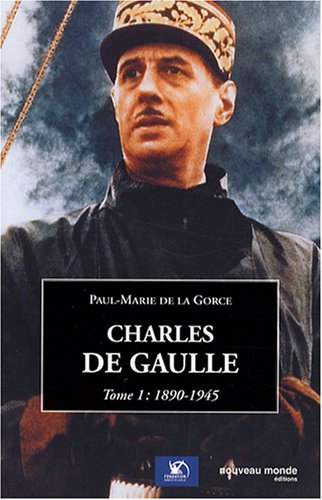 Charles de Gaulle tome 1: Tome 1 1890-1945