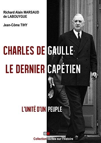 Charles de Gaulle : le dernier capétien: L'unité d'un peuple