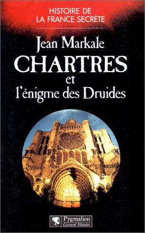 Chartres et l'énigme des druides